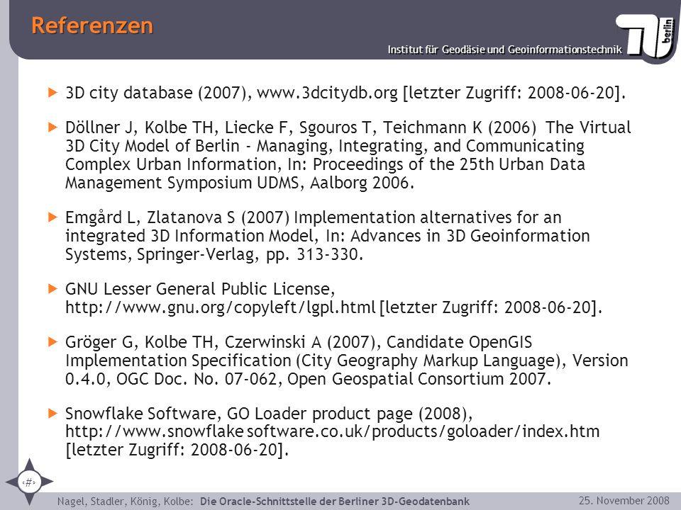 Referenzen 3D city database (2007), www.3dcitydb.org [letzter Zugriff: 2008-06-20].